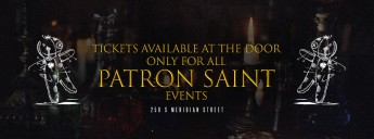 PATRON SAINT EVENT TICKETS AT DOOR ONLY