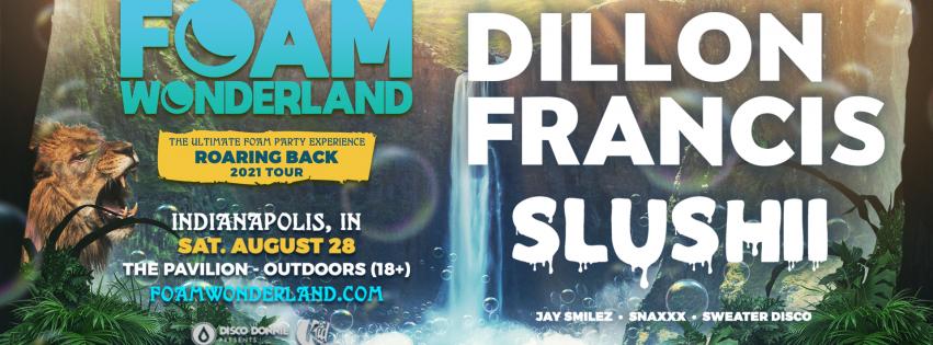 Foam Wonderland w/ Dillon Francis & Slushii