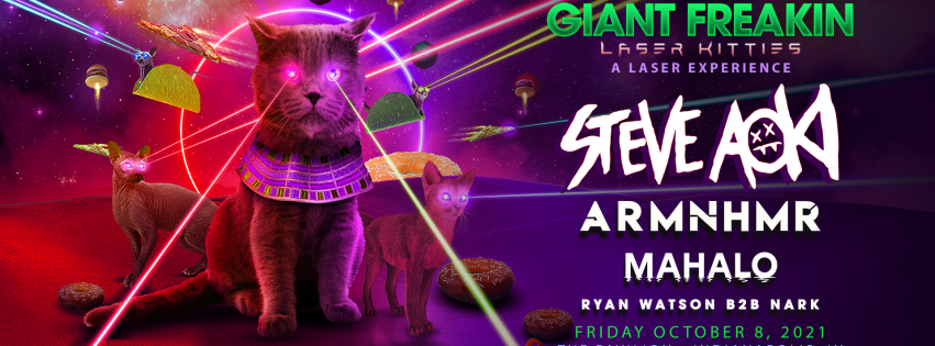 Giant Freakin' Laser Kitties with Steve Aoki